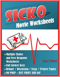sicko worksheets movie guide and debate essay project topics sicko movie worksheets teaching guide and essay discussion topics help students grapple
