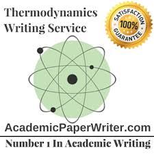 thermodynamics writing assignment help thermodynamics essay  thermodynamics writing service