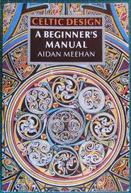 Aidan Meehan Celtic Design Series Celtic Design A Beginners Manual By Meehan Aidan Thames