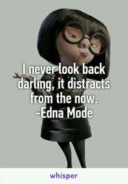The Incredibles Quotes Best 48 Life Lessons From Edna Mode Favorite Characters Pinterest
