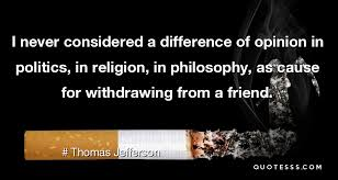Thomas Jefferson QuoteI Never Considered A Difference Of Opinion In Adorable Sayings Of A Philosopher