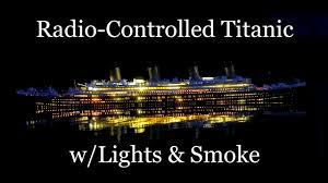 Rc Titanic Sinking With Lights R C Titanic With Lights Smoke