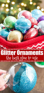 diy glitter ornaments the best glitter glue to use on glass and plastic ornaments