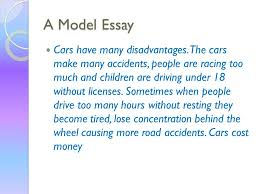 what is an essay an essay is usually a short piece of writing a model essay contd cars have many advantages