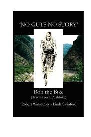 No Guts No Story' Bob the Bike (Travels on a Pushbike) by Robert ...