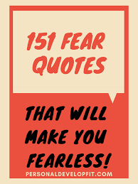 The Best 151 Fear Quotes And Sayings