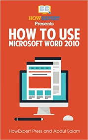 How To Use Microsoft Word 2010 Your Step By Step Guide To Using