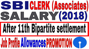 Sbi Clerk Salary After 11th Bipartite Settlement 2018 Job Profile Career Growth Allowances