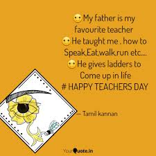 My Father Is My Quotes Writings By Tamil Kannan Yourquote