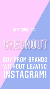 Introducing Checkout on Instagram – Instagram