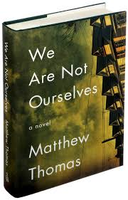We Are Not Ourselves By Matthew Thomas The New York Times