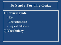 do now take out your crucible books post it notes and 3 1 review guide plot characters role logical fallacies 2 vocabulary to study for the quiz