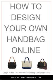Design Your Own Leather Handbag Online Pin By Bella Modi Handbags Fashion Style Travel Tips