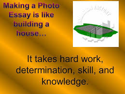 my photo essay reflection by maiya k it takes hard work 2 it takes hard work determination skill and knowledge