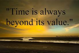 Value Of Life Quotes Impressive Time Is Always Beyond Its Value Life Quotes Timequotes