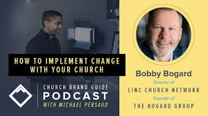 Tips to Implement Change in Your Church with Bobby Bogard - Church ...