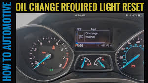 2013 Ford Escape Check Engine Light Reset How To Reset The Oil Change Required Light On A 2015 Ford Escape