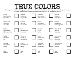 Your test results are completely confidential and we do not keep the results. True Colors Personality Test