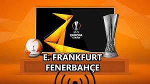Justin Tv Fenerbahçe Frankfurt maçı canlı izle Kaçak İzle Exxen Tv FB  (Fener) Frankfurt Canlı maç izle bedava - FinansAjans