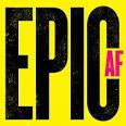 Epic AF [2017]