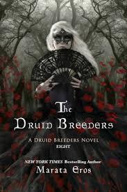 The Druid Series 8 The Druid Series 8 By Marata Eros