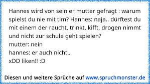 Hannes Wird Von Sein Er Mutter Gefragt Warum Spielst Du Nie Mit