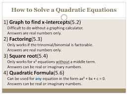 how to solve a quadratic equations 1 graph to find x intercepts 5 2 3 quadratic formula