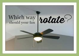 which way should a ceiling fan go in the summer turn your ceiling fan clockwise in