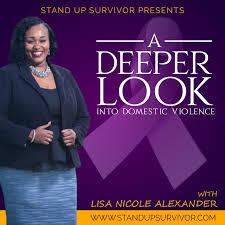 A Deeper Look - Into Domestic Violence w/ Lisa Nicole Alexander