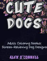 cute dogs is an coloring book featuring 40 stress relieving dog designs it is a perfect gift for dog and both s and kids will have a