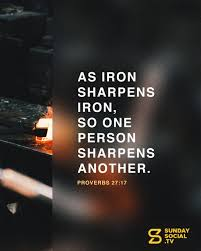 As iron sharpens iron, so one person sharpens another. - Proverbs 27:17 -  Sunday Social