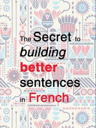 best french language and vocabulary images  a new article how can you build a correct sentence in french i also
