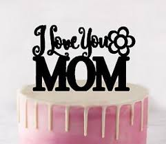 I Love You Mom Acrylic Cake Topper Mothers Day Mum Birthday Party