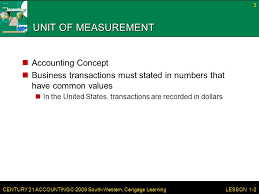 measurement accounting concept business transactions must stated in numbers that have common values in the united states transactions are recorded in