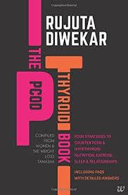 The Pcod Thyroid Book By Rujuta Diwekar