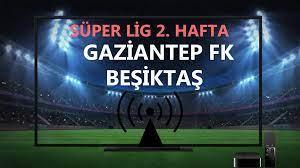 Gaziantep FK 0-0 Beşiktaş maçı canlı izle bein sport bedava Bjk Gaziantep  canlı maç izle Justin tv Jestyayın Taraftarium24 - Haber Entel