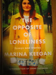quote the opposite of loneliness by marina keegan yasmine quote the opposite of loneliness by marina keegan yasmine rose reads books
