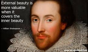 William Shakespeare Quotes About Beauty Best Of External Beauty Is More Valuable When It Covers StatusMind