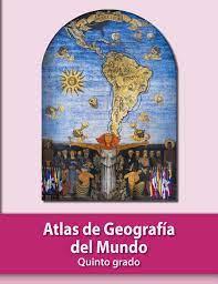 18 enero, 2020 a las 11:09 pm. Atlas De Geografia Del Mundo Libro De Primaria Grado 5 Comision Nacional De Libros De Texto Gratuitos