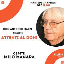 """Fondazione Exodus di Don Antonio Mazzi - Il maestro del fumetto e  illustratore MILO MANARA, ospite della sesta puntata di """"ATTENTI AL DON"""":  l'intervista inedita all'artista on air domani - martedì 27"""