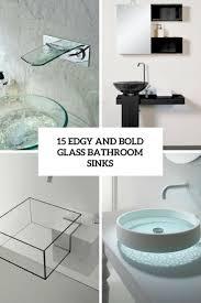 glass bathroom sinks. Edgy And Bold Glass Bathroom Sinks Cover B