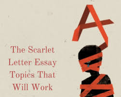 the scarlet letter essay topics that will work by com content the scarlet letter essay topics that will work