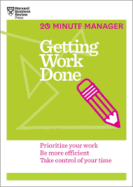 time management hbr getting work done 20 minute manager series
