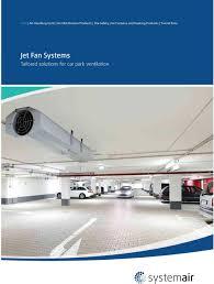 Jet Fan Ventilation Design Jet Fan Systems Tailored Solutions For Car Park Ventilation