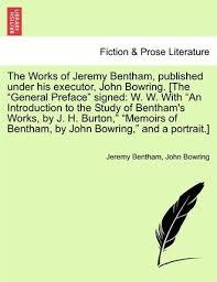 jeremy bentham works the works of jeremy bentham published under his executor john