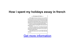 how i spent my holidays essay in french google docs