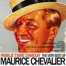 Paris, Je T'aime D'Amour: The Very Best of Maurice Chevalier
