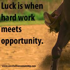 Christian Cowgirl Quotes Best of Luck Is When Hard Work Meets Opportunity Westfall Horsemanship