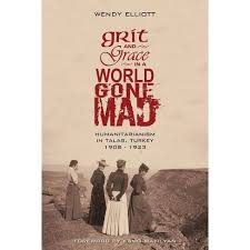 Grit And Grace In A World Gone Mad - By Wendy Elliott (Paperback) : Target