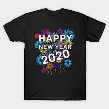 Happy New Year 2020 - T-Shirt